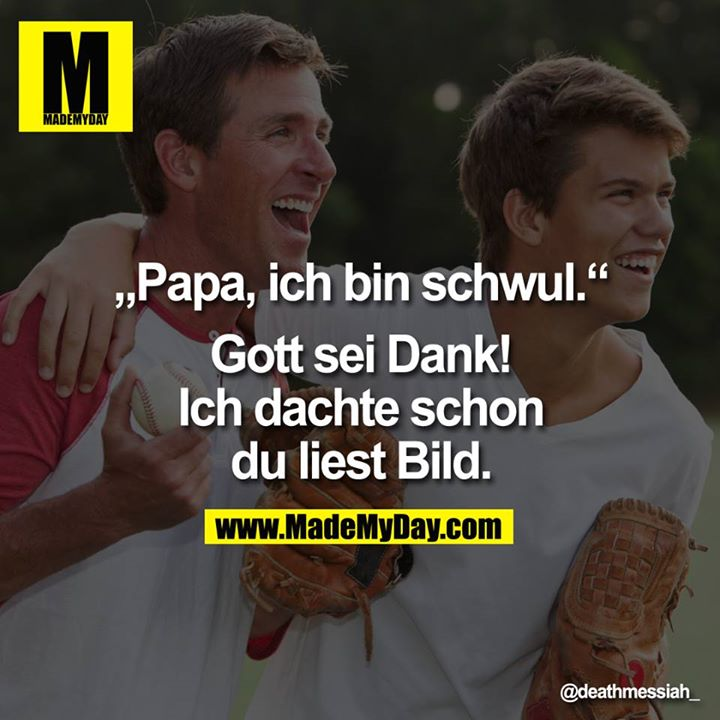 Papa Ich Bin Schwul Made My Day