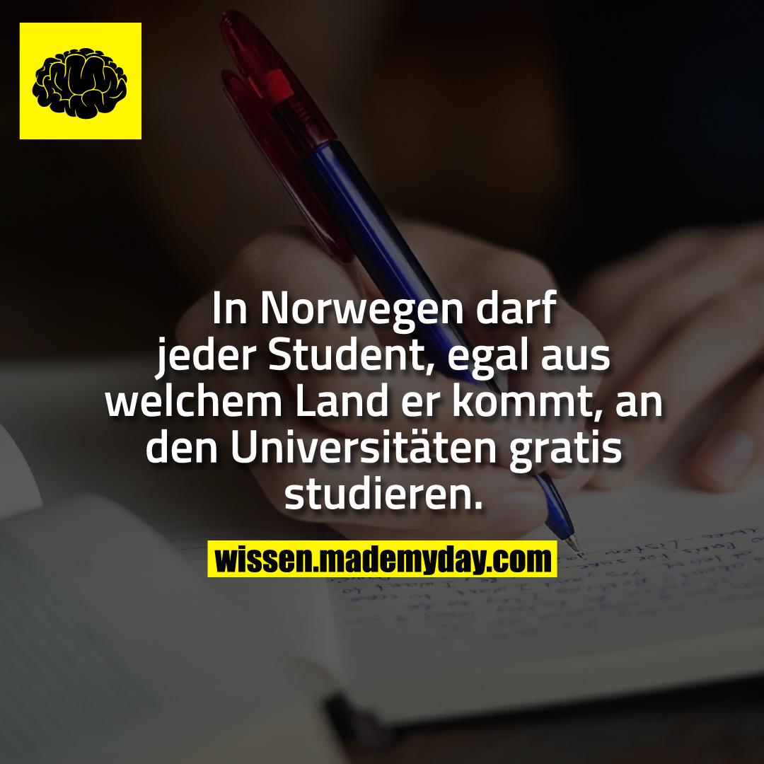 In Norwegen darf jeder Student, egal aus welchem Land er kommt, an den Universitäten gratis studieren.