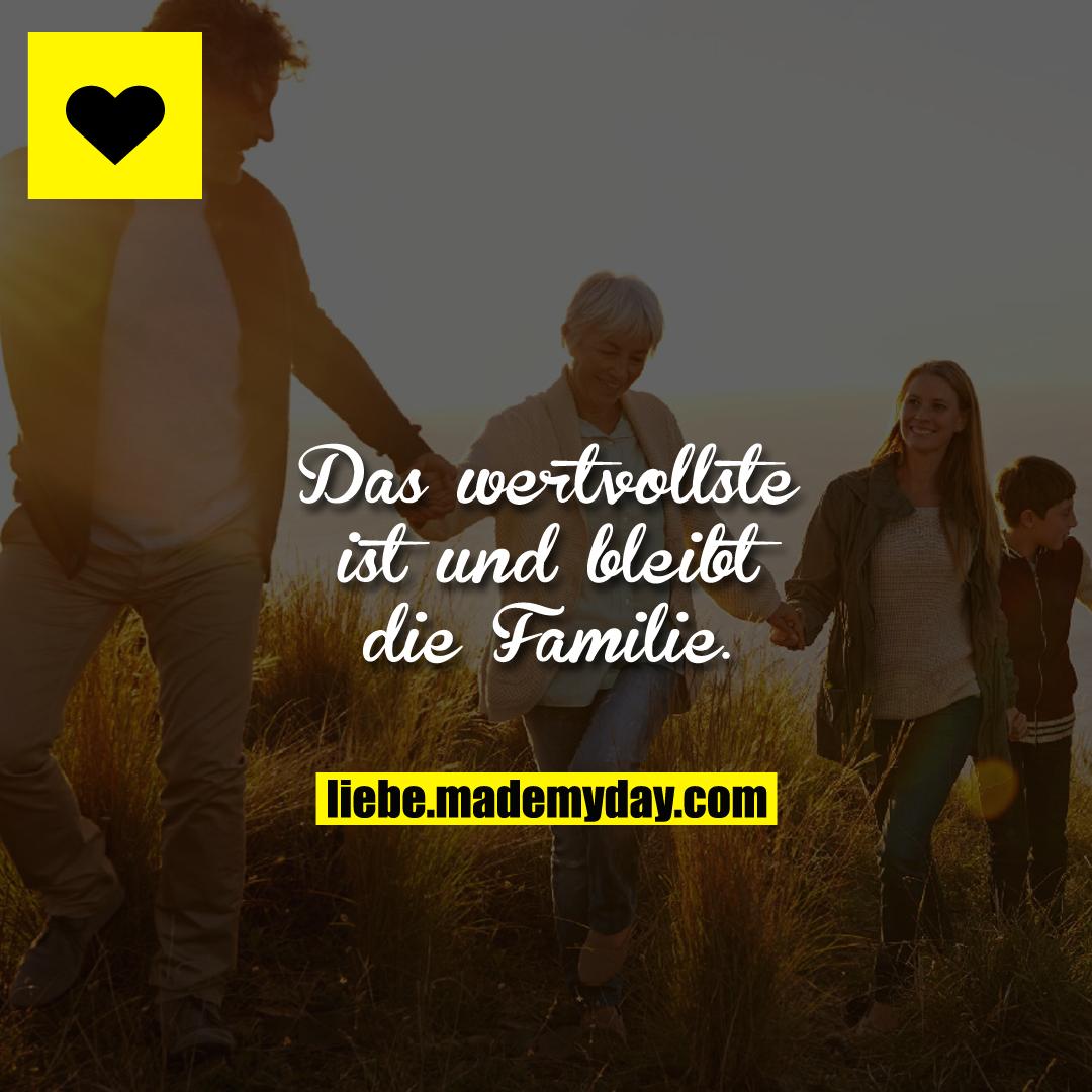 Das wertvollste ist und bleibt die Familie.