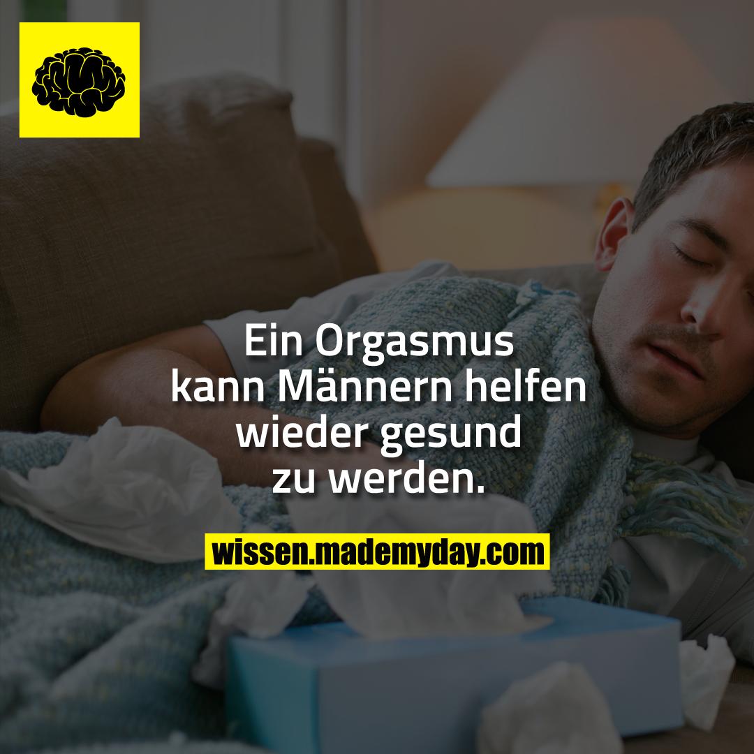 Ein Orgasmus kann Männern helfen wieder gesund zu werden.