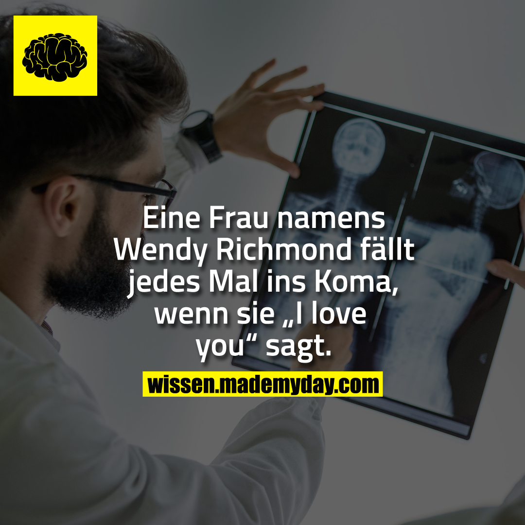 "Eine Frau namens Wendy Richmond fällt jedes Mal ins Koma, wenn sie ""I love you"" sagt."