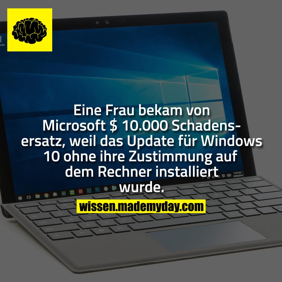 Eine Frau bekam von Microsoft $ 10.000 Schadensersatz, weil das Update für Windows 10 ohne ihre Zustimmung auf dem Rechner installiert wurde.