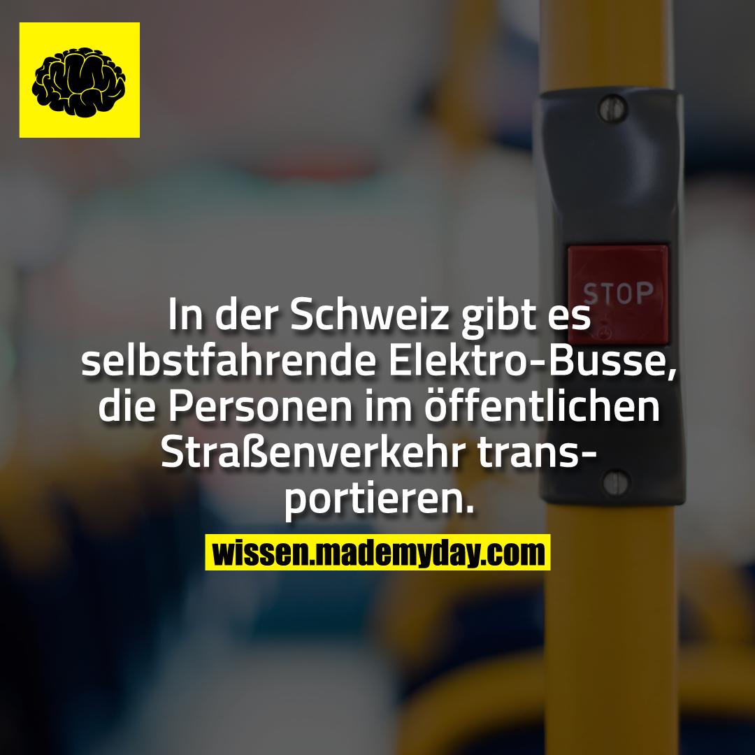 In der Schweiz gibt es selbstfahrende Elektro-Busse, die Personen im öffentlichen Straßenverkehr transportieren.