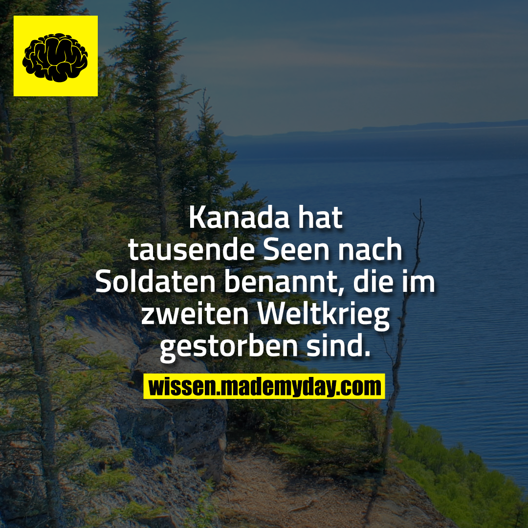 Kanada hat tausende Seen nach Soldaten benannt, die im zweiten Weltkrieg gestorben sind.