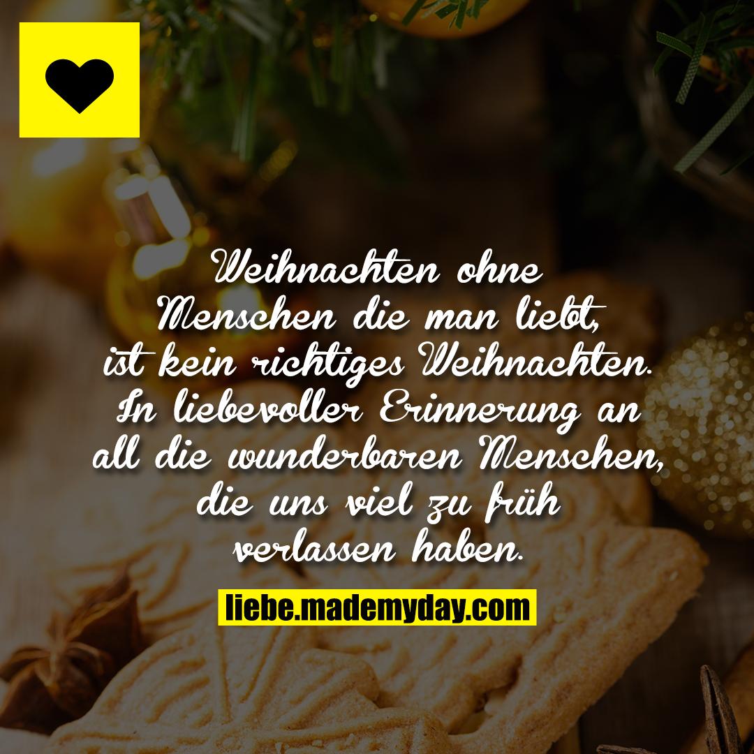 Weihnachten ohne Menschen die man liebt, ist kein richtiges Weihnachten. In liebevoller Erinnerung an all die wunderbaren Menschen, die uns viel zu früh verlassen haben.