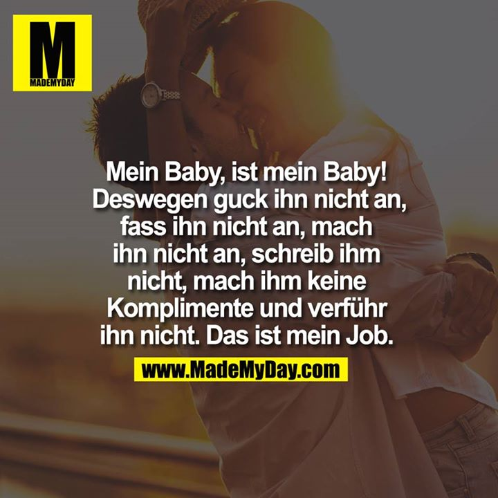 Mein Baby Ist Mein Baby Made My Day