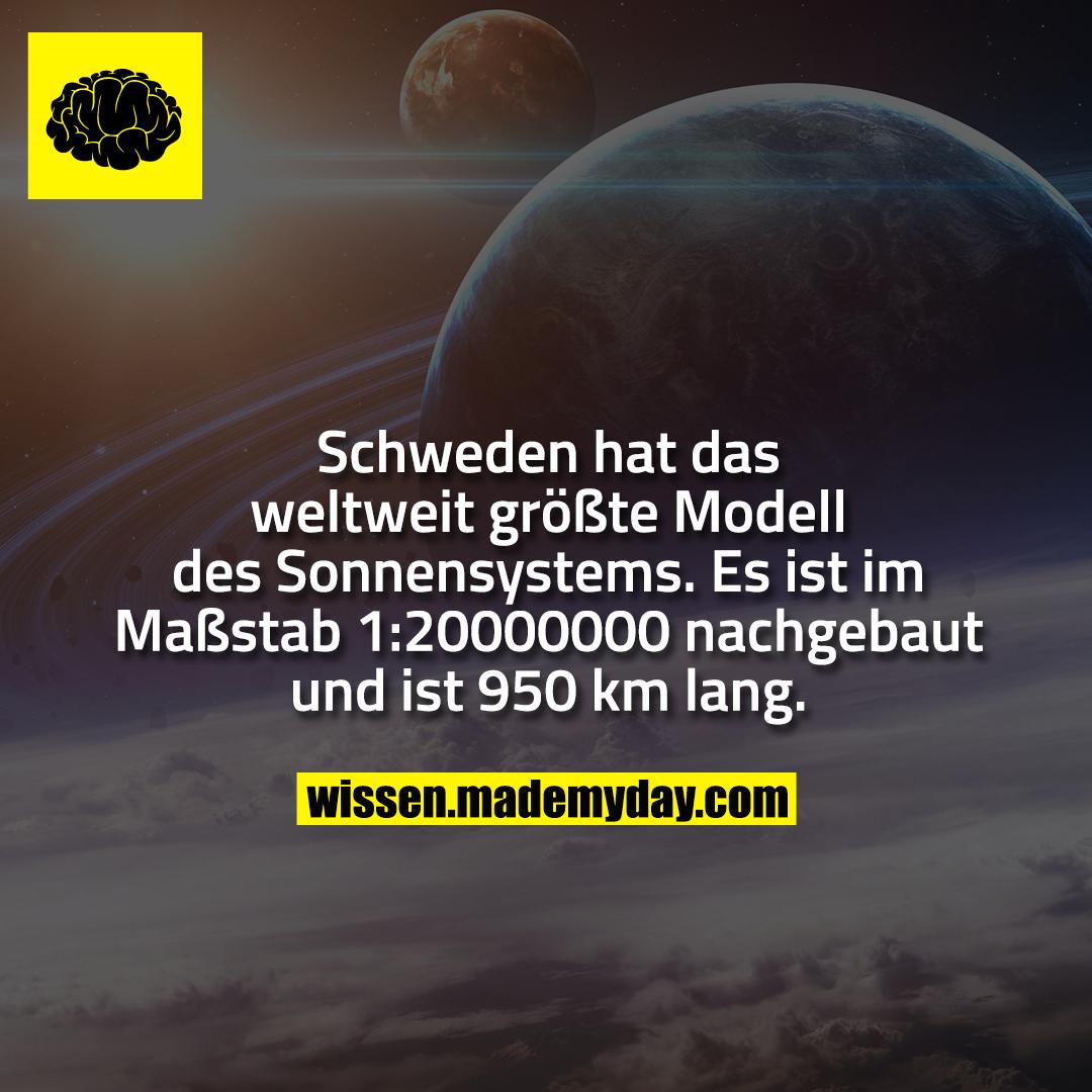 Schweden hat das weltweit größte Modell des Sonnensystems. Es ist im Maßstab 1:20000000 nachgebaut und ist 950 km lang.