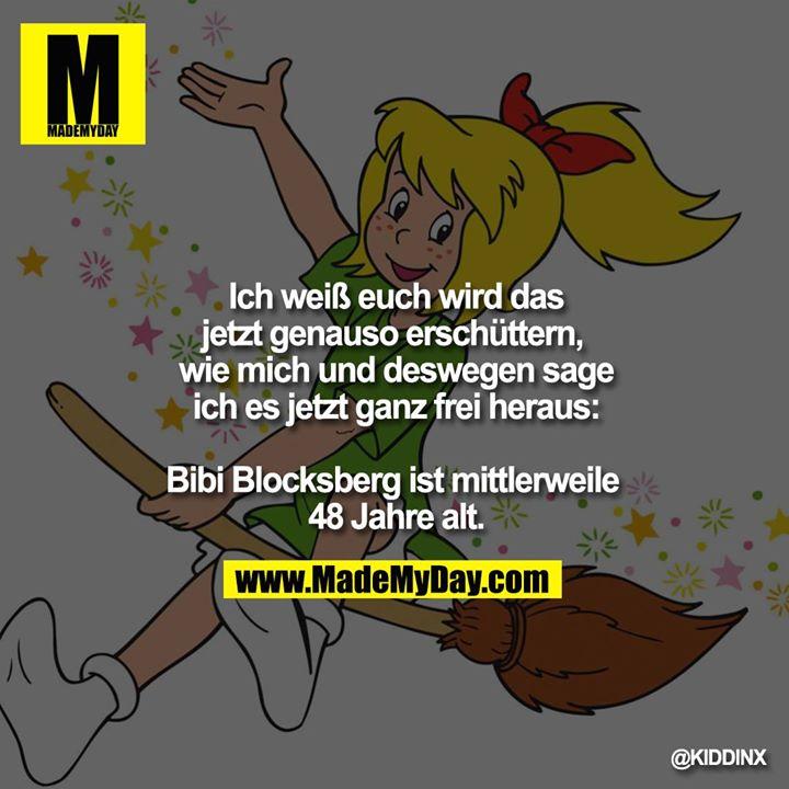 Ich weiß euch wird das jetzt genauso erschüttern, <br /> wie mich und deswegen sage ich es jetzt ganz frei heraus:<br /> <br /> Bibi Blocksberg ist mittlerweile 48 Jahre alt.