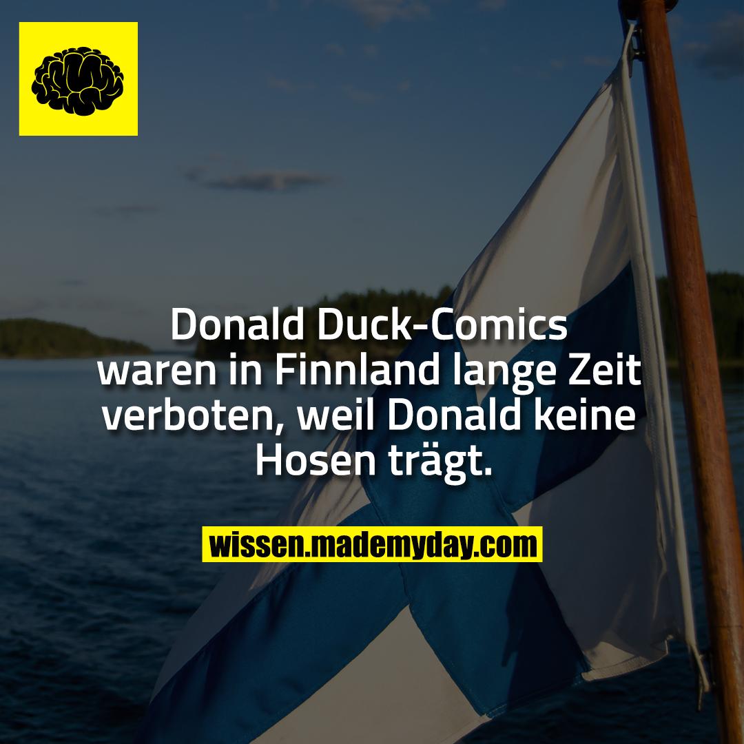 Donald Duck-Comics waren in Finnland lange Zeit verboten, weil Donald keine Hosen trägt.