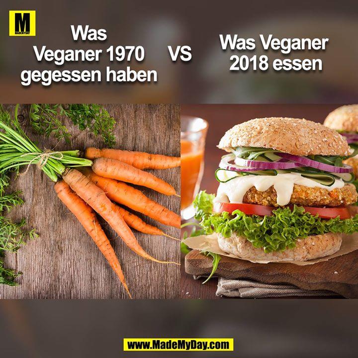 Was Veganer 1970 gegessen haben vs. Was Veganer 2018 essen