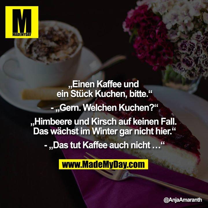 """""""Einen Kaffee und ein Stück ... - Made My Day"""
