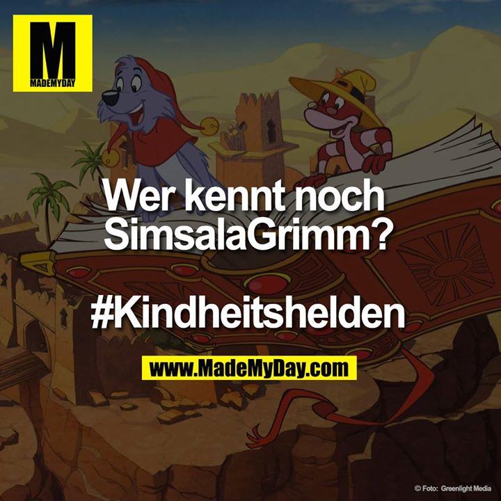 """""""Wer kennt noch Simsalagrimm?<br /> <br /> #Kindheitshelden"""""""
