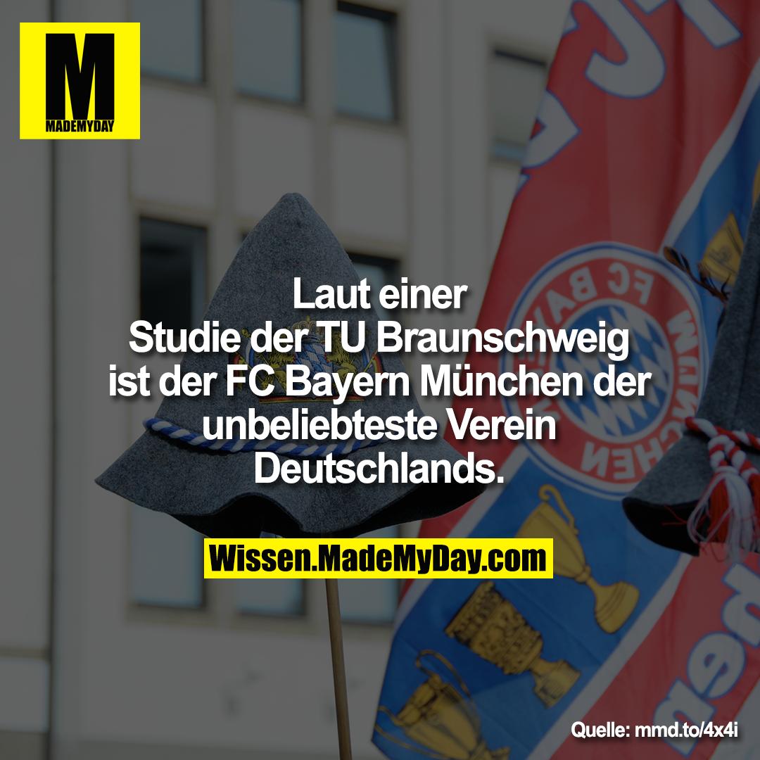 Laut einer Studie der TU<br /> Braunschweig ist der FC Bayern<br /> München der unbeliebteste<br /> Verein Deutschlands.