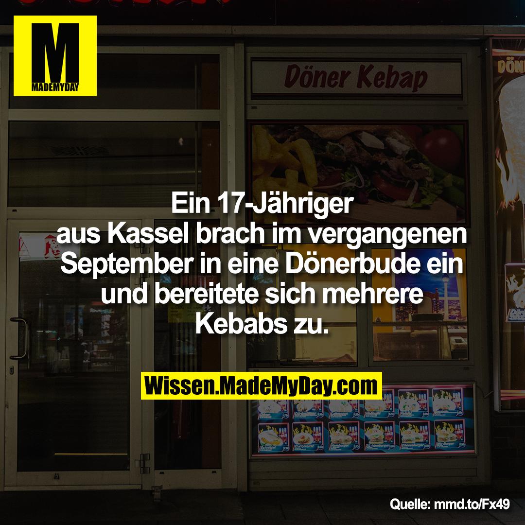 Ein 17-Jähriger<br /> aus Kassel brach im vergangenen<br /> September in eine Dönerbude ein<br /> und bereitete sich mehrere<br /> Kebabs zu.