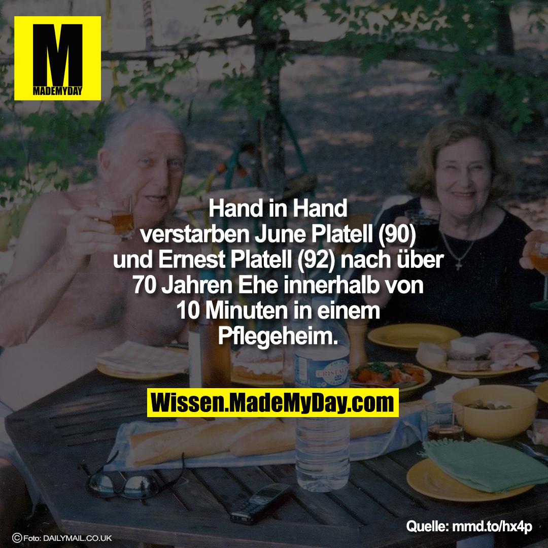 Hand in Hand<br /> verstarben June Platell (90)<br /> und Ernest Platell (92) nach über<br /> 70 Jahren Ehe innerhalb von<br /> 10 Minuten in einem<br /> Pflegeheim.