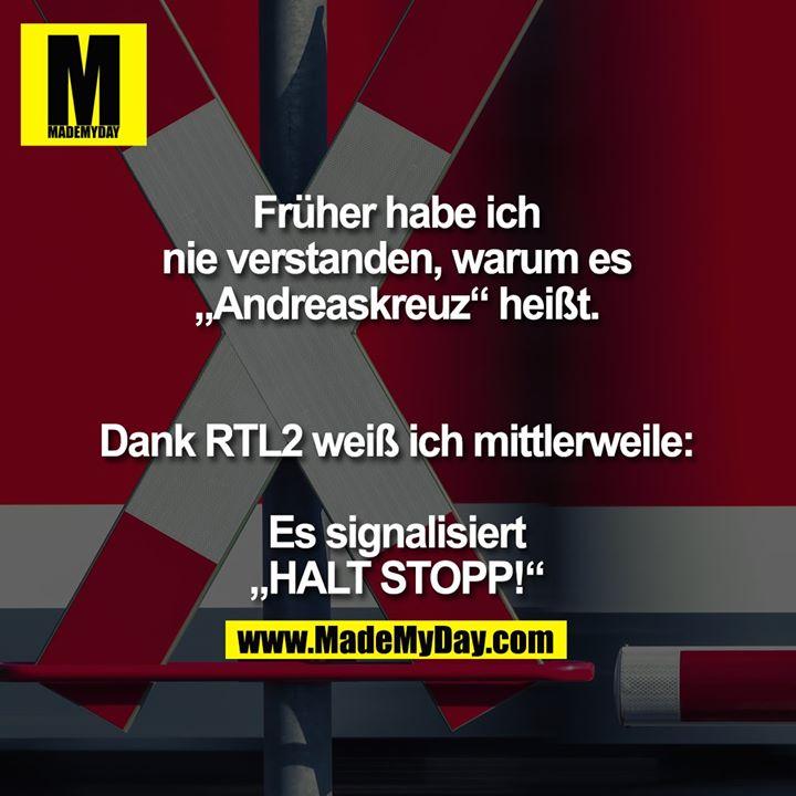 """Früher habe ich nie verstanden, warum es """"Andreaskreuz"""" heißt.<br /> <br /> Dank RTL2 weiß ich mittlerweile:<br /> <br /> Es signalisiert """"HALT STOPP!"""""""