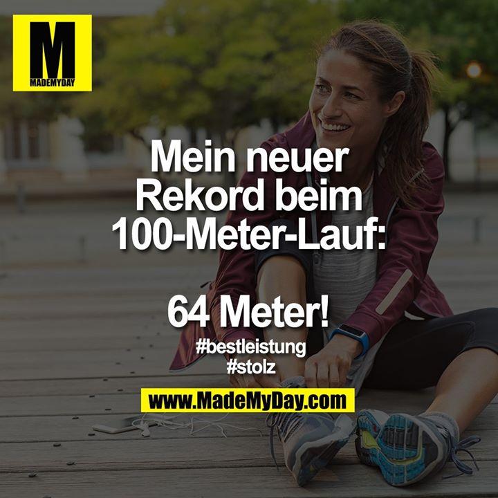 Mein neuer Rekord<br /> beim 100-Meter-Lauf:<br /> <br /> 64 Meter!<br /> <br /> #bestleistung<br /> #stolz