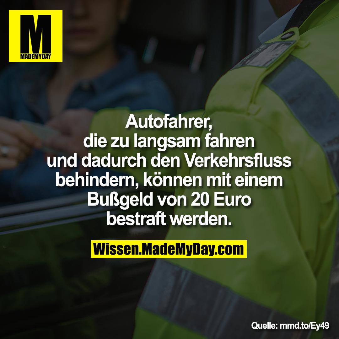 Autofahrer, die zu langsam fahren und dadurch den Verkehrsfluss behindern, können mit einem Bußgeld von 20 Euro bestraft werden.