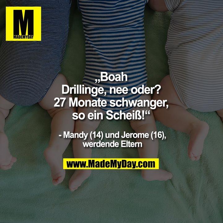 """""""Boah Drillinge, nee oder?<br /> 27 Monate schwanger,<br /> so ein Scheiß!""""<br /> - Mandy (14) und Jerome<br /> (16), werdende Eltern"""
