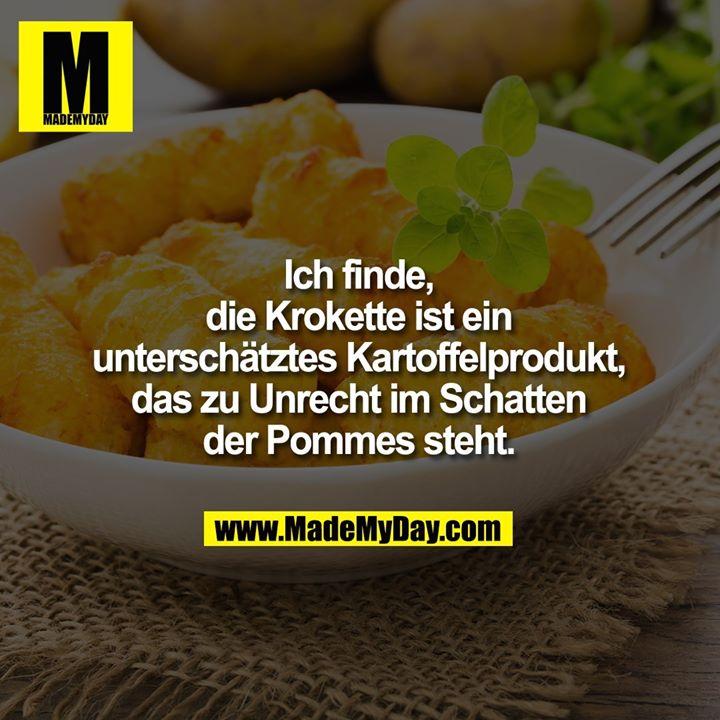 Ich finde, die Krokette ist ein unterschätztes Kartoffelprodukt, das zu Unrecht im Schatten der Pommes steht.