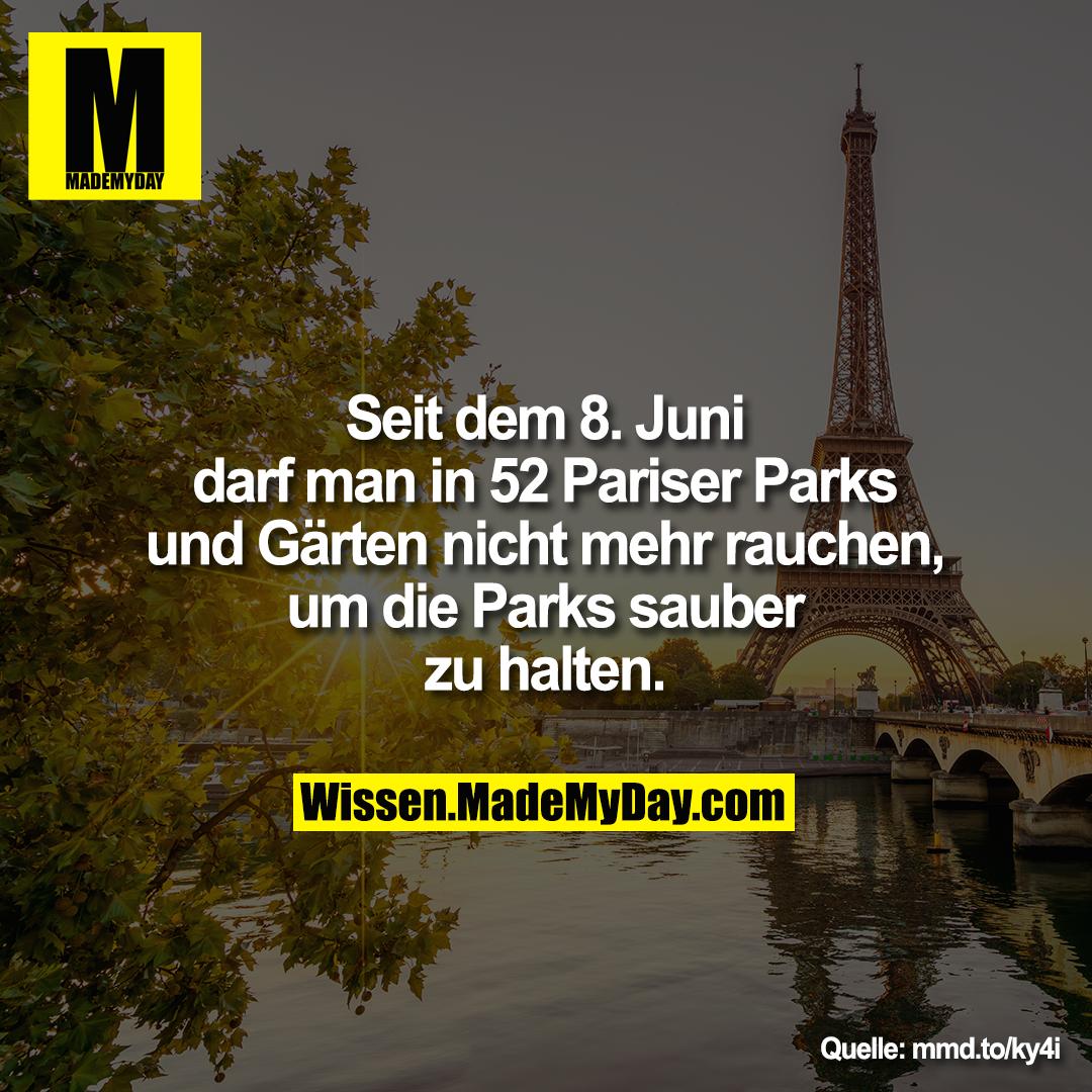 Seit dem 8. Juni darf man in 52 Pariser Parks und Gärten nicht mehr rauchen, um die Parks sauber zu halten.