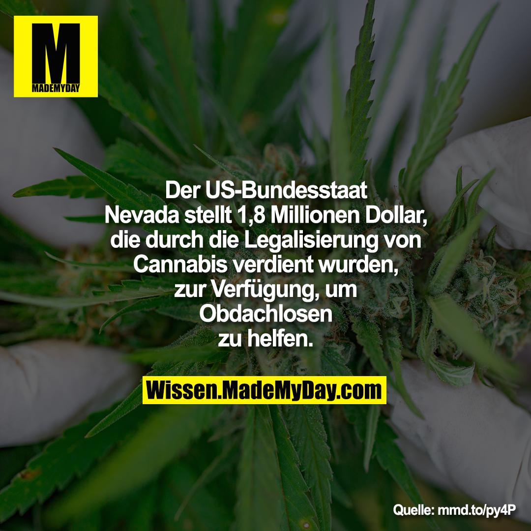 Der US-Bundesstaat Nevada stellt<br /> 1,8 Millionen Dollar, die durch die<br /> Legalisierung von Cannabis verdient<br /> wurden, zur Verfügung, um<br /> Obdachlosen zu helfen.