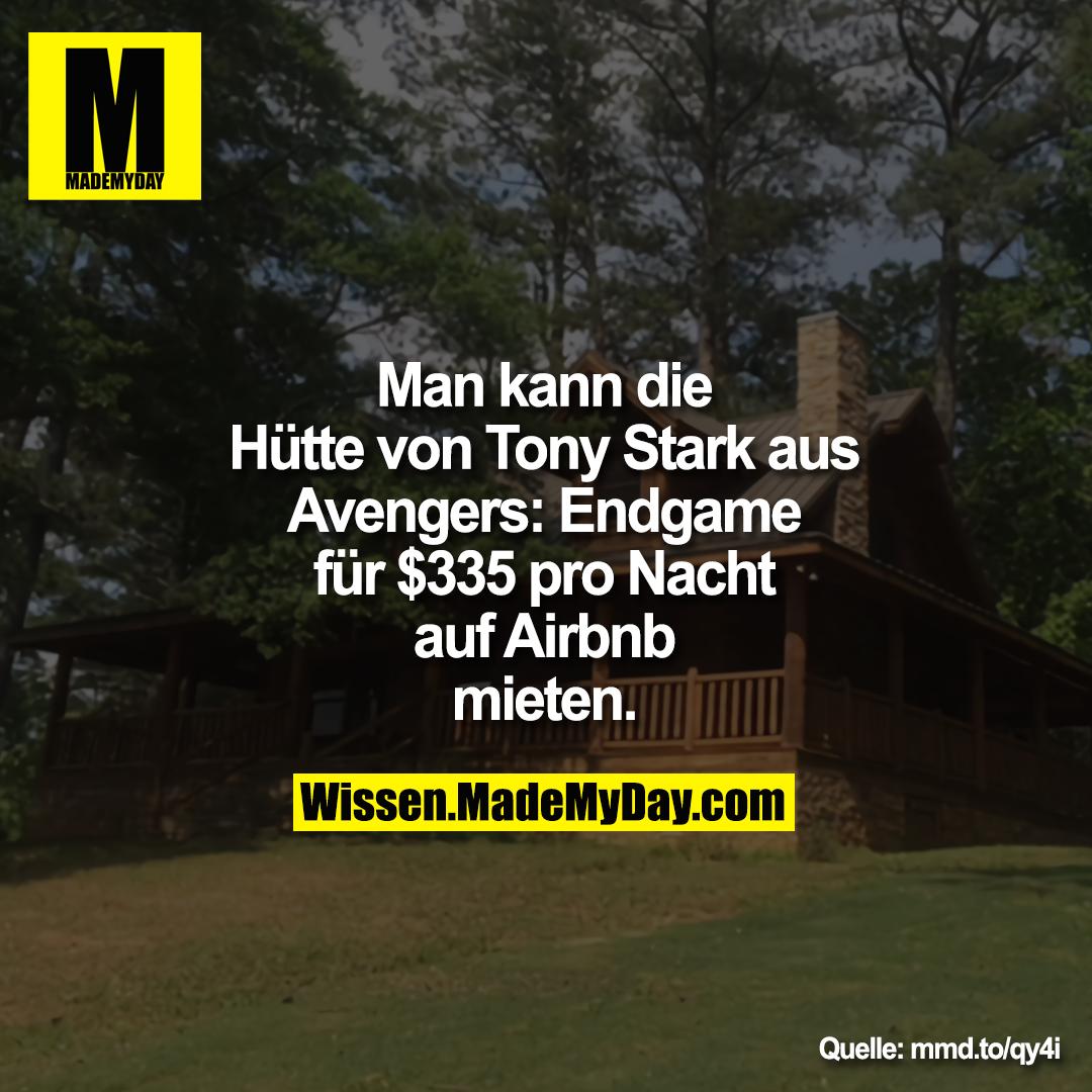 Man kann die Hütte von Tony Stark<br /> aus Avengers: Endgame für $335<br /> pro Nacht auf Airbnb mieten.