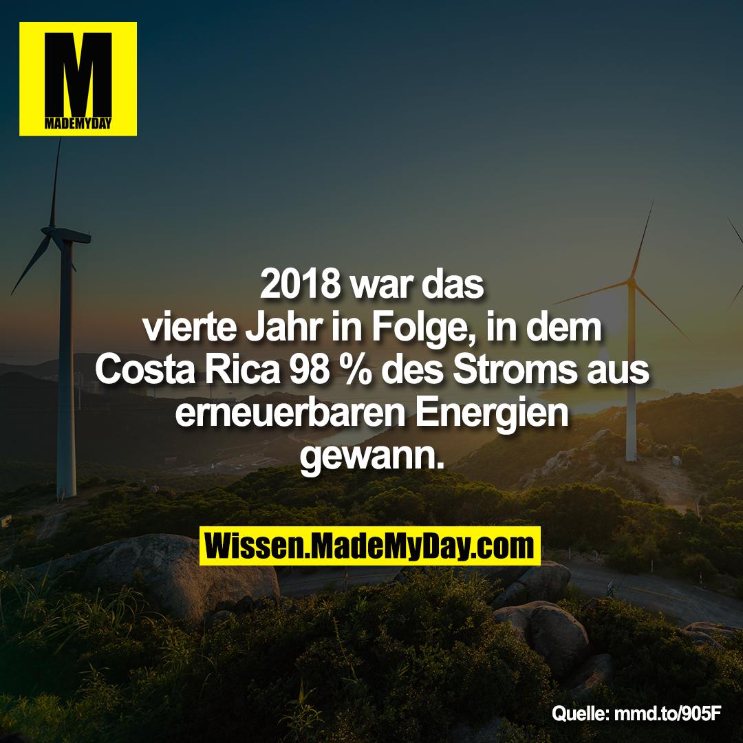 2018 war das vierte Jahr in Folge, in dem Rica 98 % des Stroms aus erneuerbaren Energien gewann.