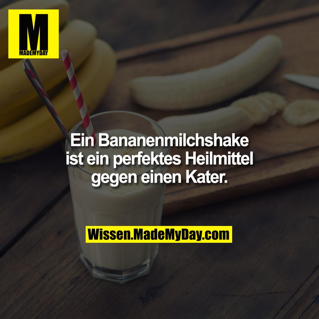 Ein Bananenmilchshake ist ein perfektes Heilmittel gegen einen Kater.