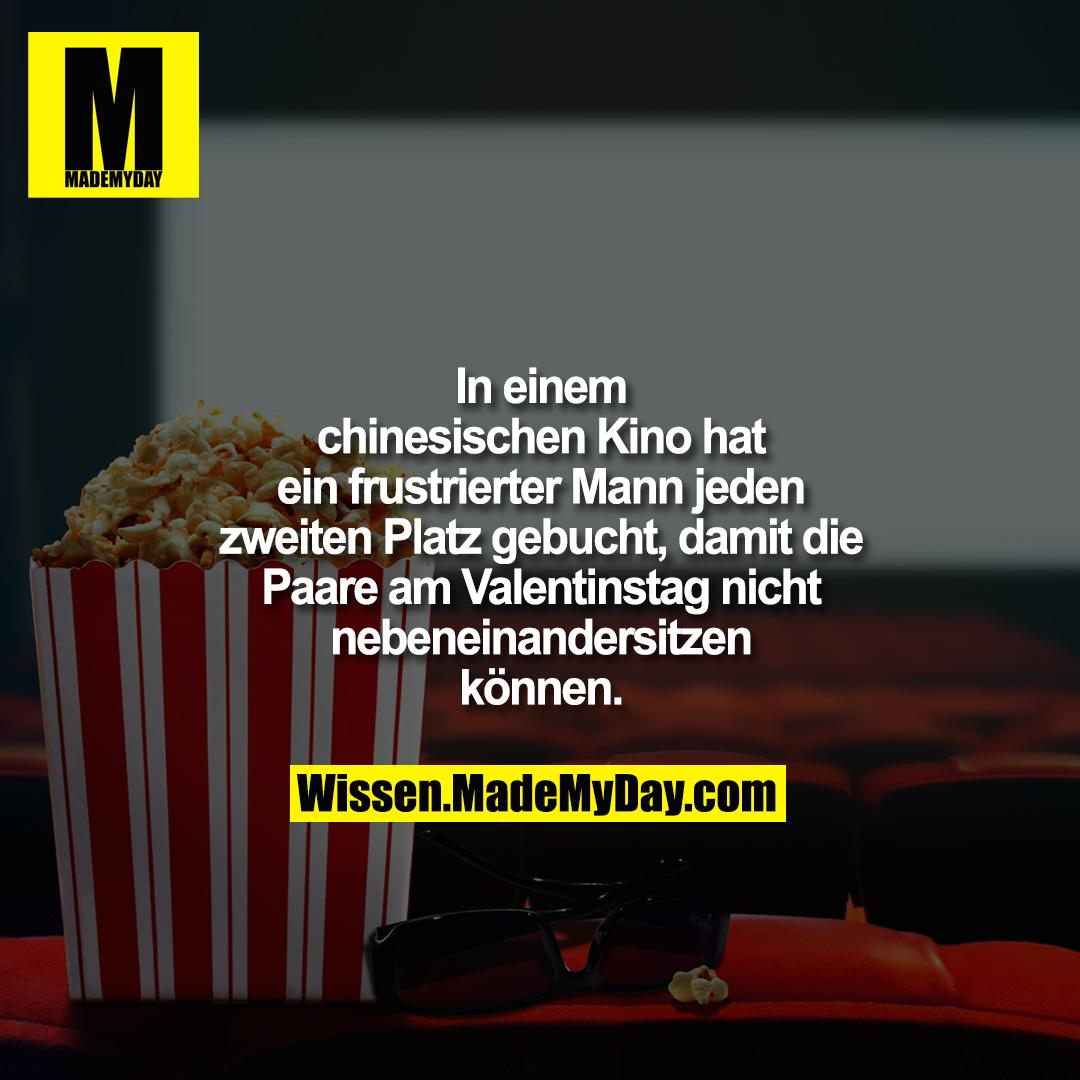 In einem chinesischen Kino hat ein frustrierter Mann jeden zweiten Platz gebucht, damit die Paare am Valentinstag nicht nebeneinandersitzen können.