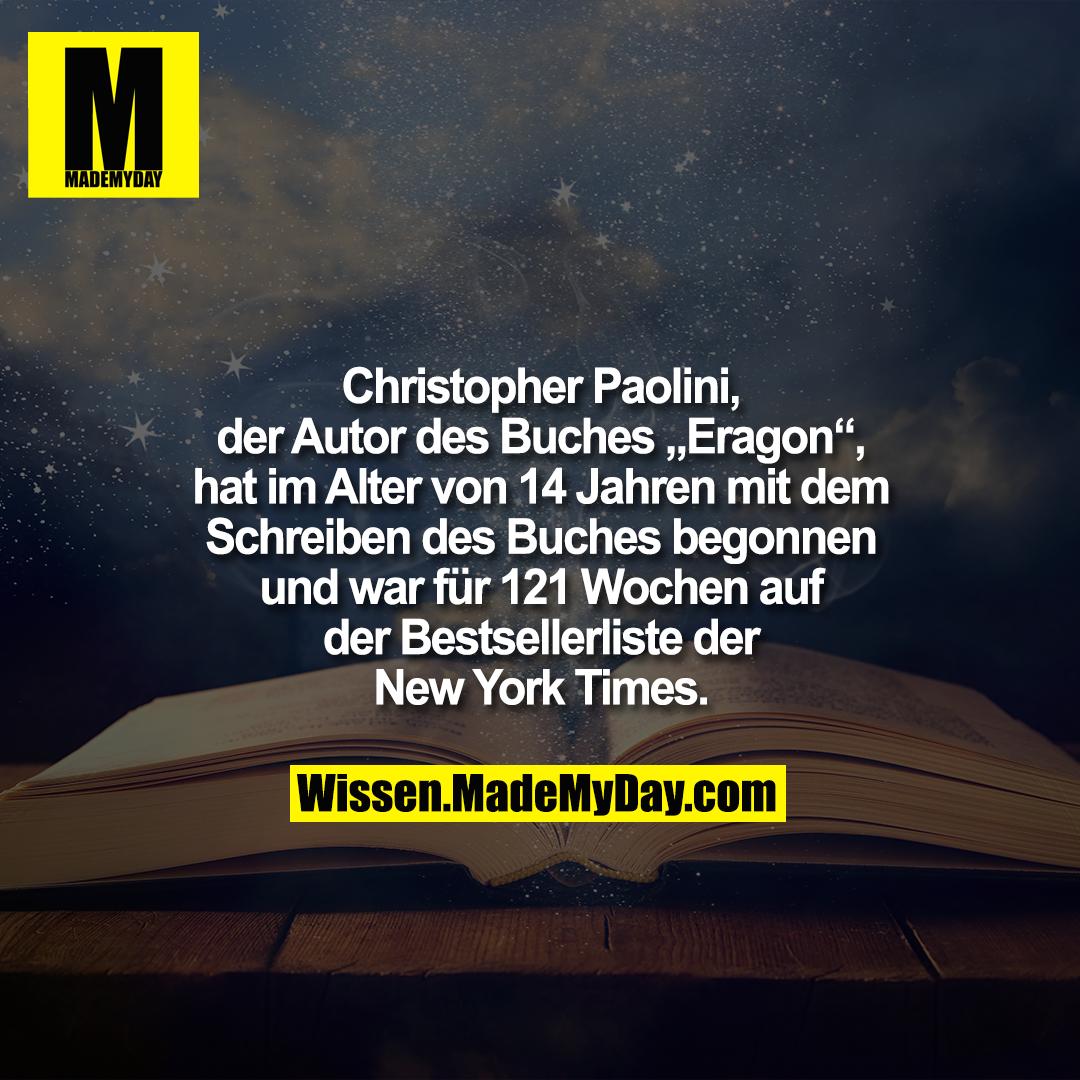 """Christopher Paolini, der Autor des Buches """"Eragon"""", hat im Alter von 14 Jahren mit dem Schreiben des Buches begonnen und war für 121 Wochen auf der Bestsellerliste der New York Times."""