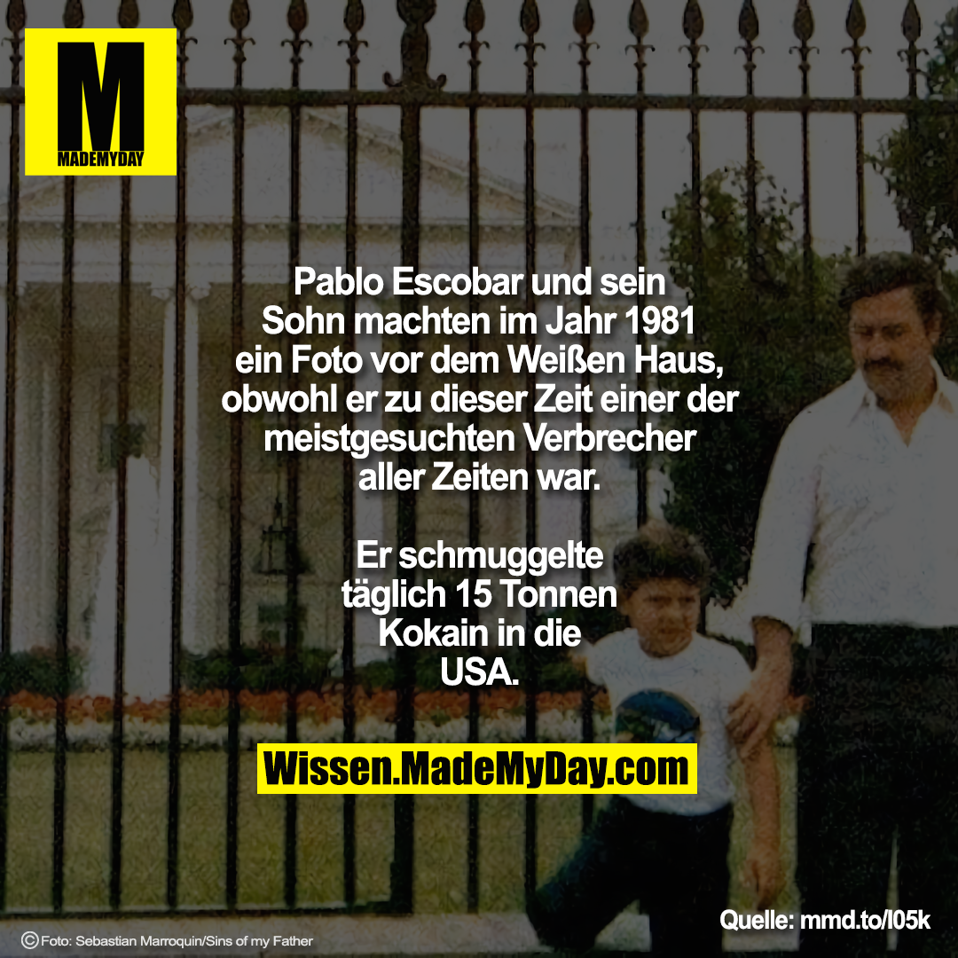 Pablo Escobar und sein Sohn machten im Jahr 1981 ein Foto vor dem Weißen Haus, obwohl er zu dieser Zeit einer der meistgesuchten Verbrecher aller Zeiten war.<br /> Er schmuggelte täglich 15 Tonnen Kokain in die USA.<br /> <br /> mmd.to/l05k