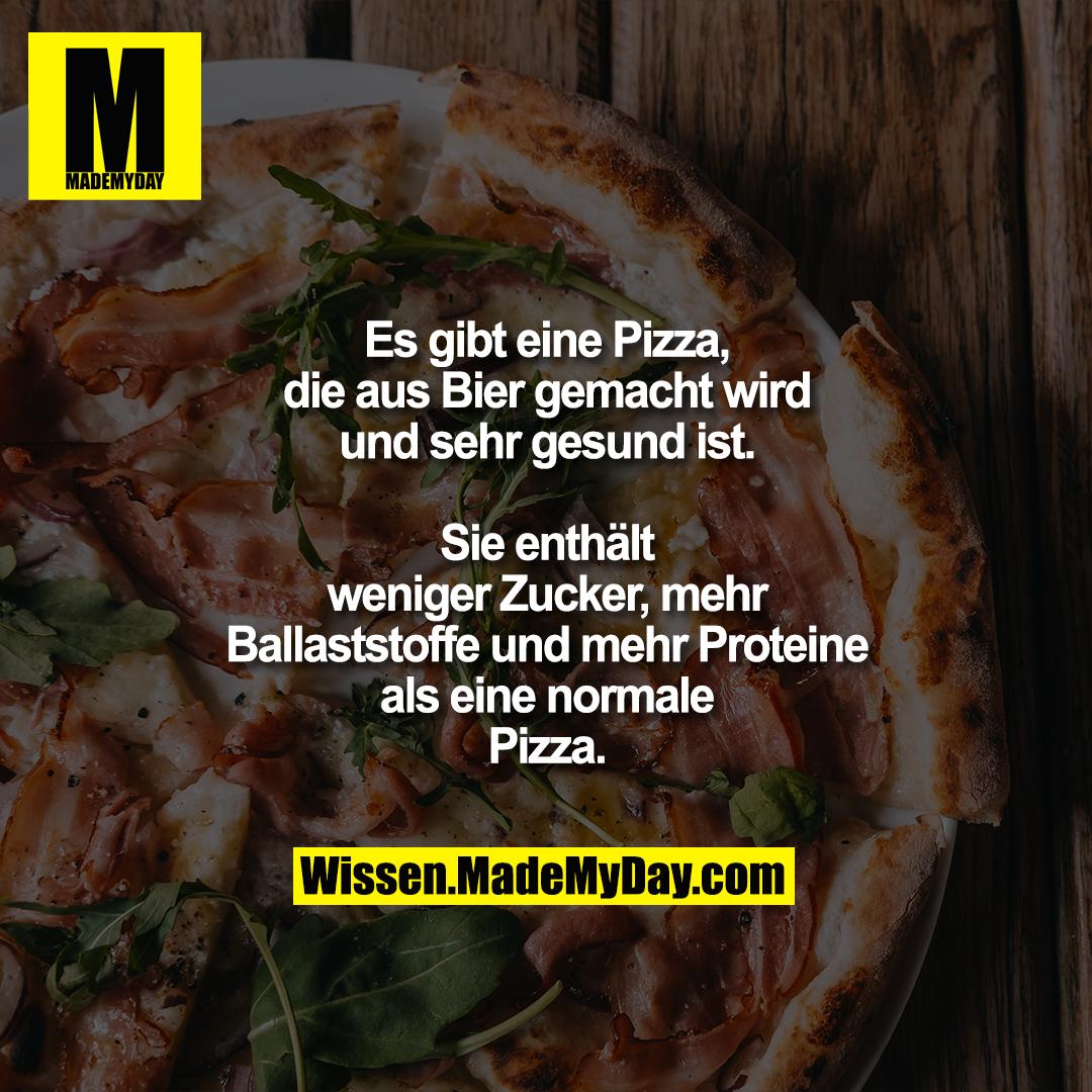 Es gibt eine Pizza, die aus Bier gemacht wird und sehr gesund ist.<br /> Sie enthält weniger Zucker, mehr Ballaststoffe und mehr Proteine als eine normale Pizza.