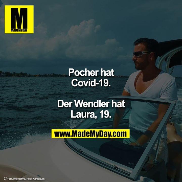 Pocher hat Covid-19.<br /> <br /> Der Wendler hat Laura, 19.