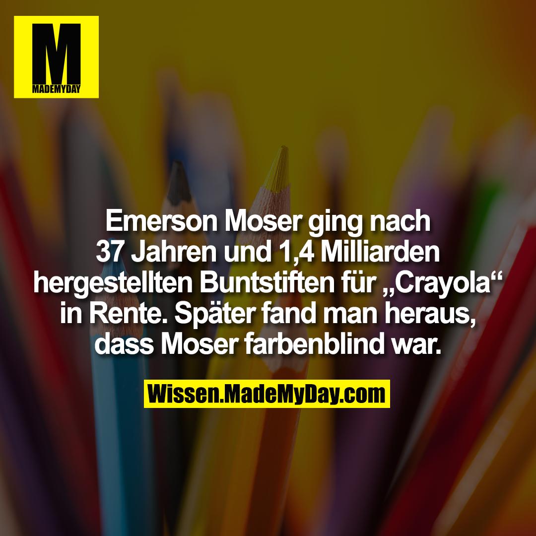 """Emerson Moser ging nach 37 Jahren und 1,4 Milliarden hergestellten Buntstiften für """"Crayola"""" in Rente. Später fand man heraus, dass Moser farbenblind war."""
