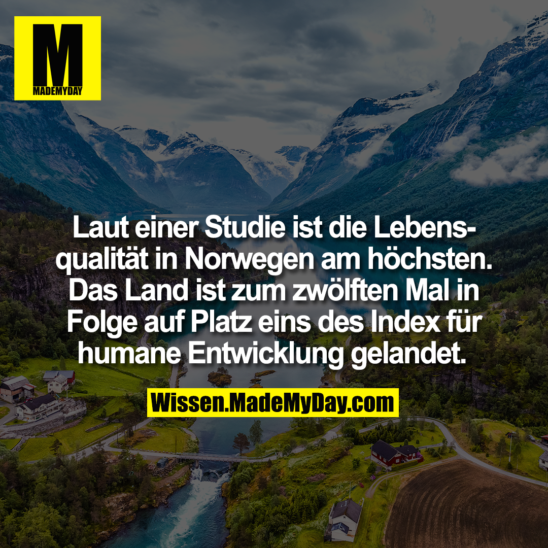 Laut einer Studie ist die Lebensqualität in Norwegen am höchsten. Das Land ist zum zwölften Mal in Folge auf Platz eins des Index für humane Entwicklung gelandet.