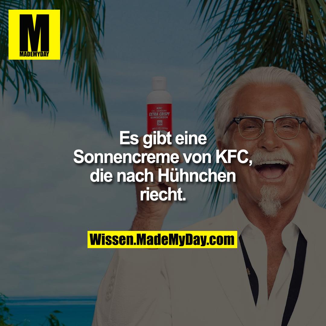 Es gibt eine Sonnencreme von KFC, die nach Hühnchen riecht.