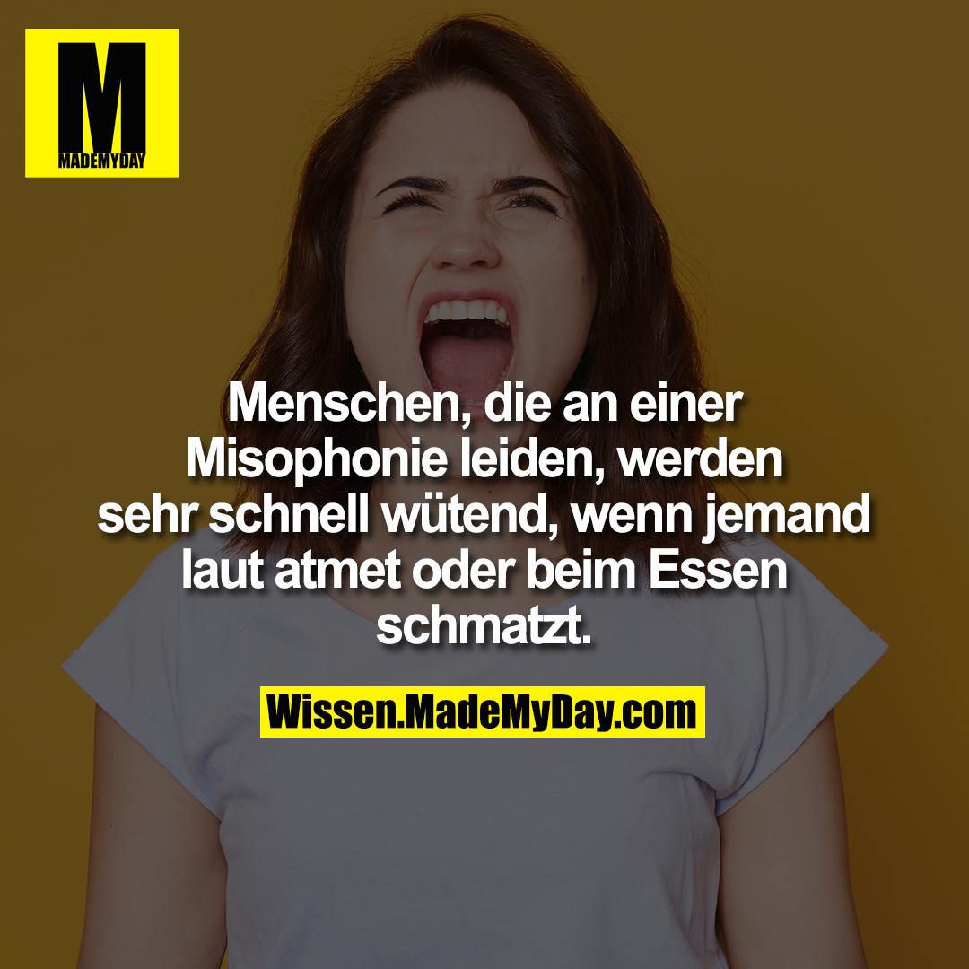 Menschen, die an einer Misophonie leiden, werden sehr schnell wütend, wenn jemand laut atmet oder beim Essen schmatzt.