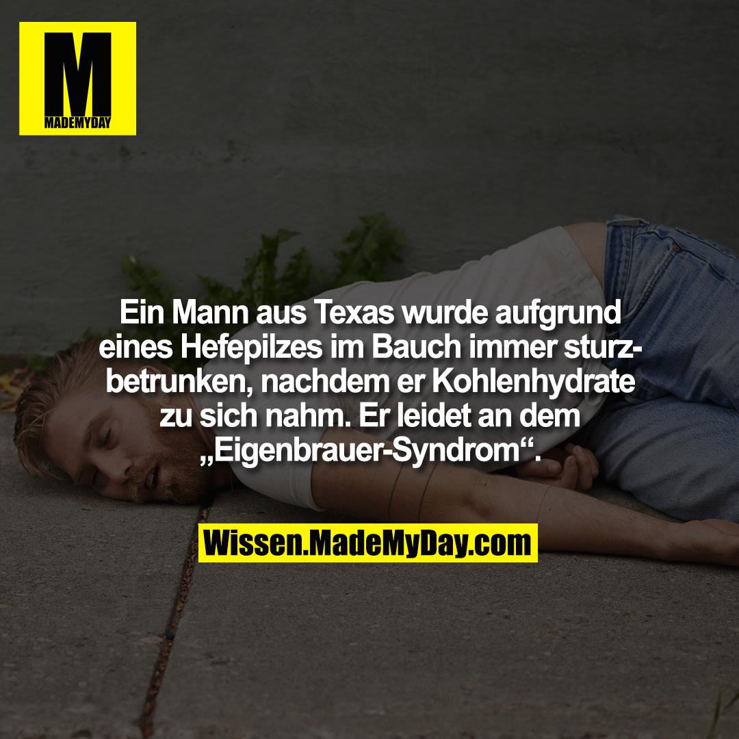 """Ein Mann aus Texas wurde aufgrund eines Hefepilzes im Bauch immer sturzbetrunken, nachdem er Kohlenhydrate zu sich nahm. Er leidet an dem """"Eigenbrauer-Syndrom""""."""