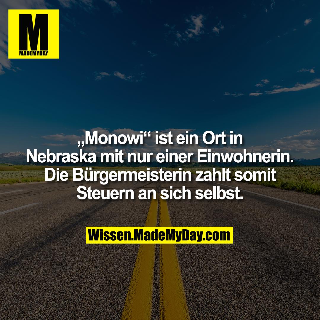 """""""Monowi"""" ist ein Ort in Nebraska mit nur einer Einwohnerin. Die Bürgermeisterin zahlt somit Steuern an sich selbst."""