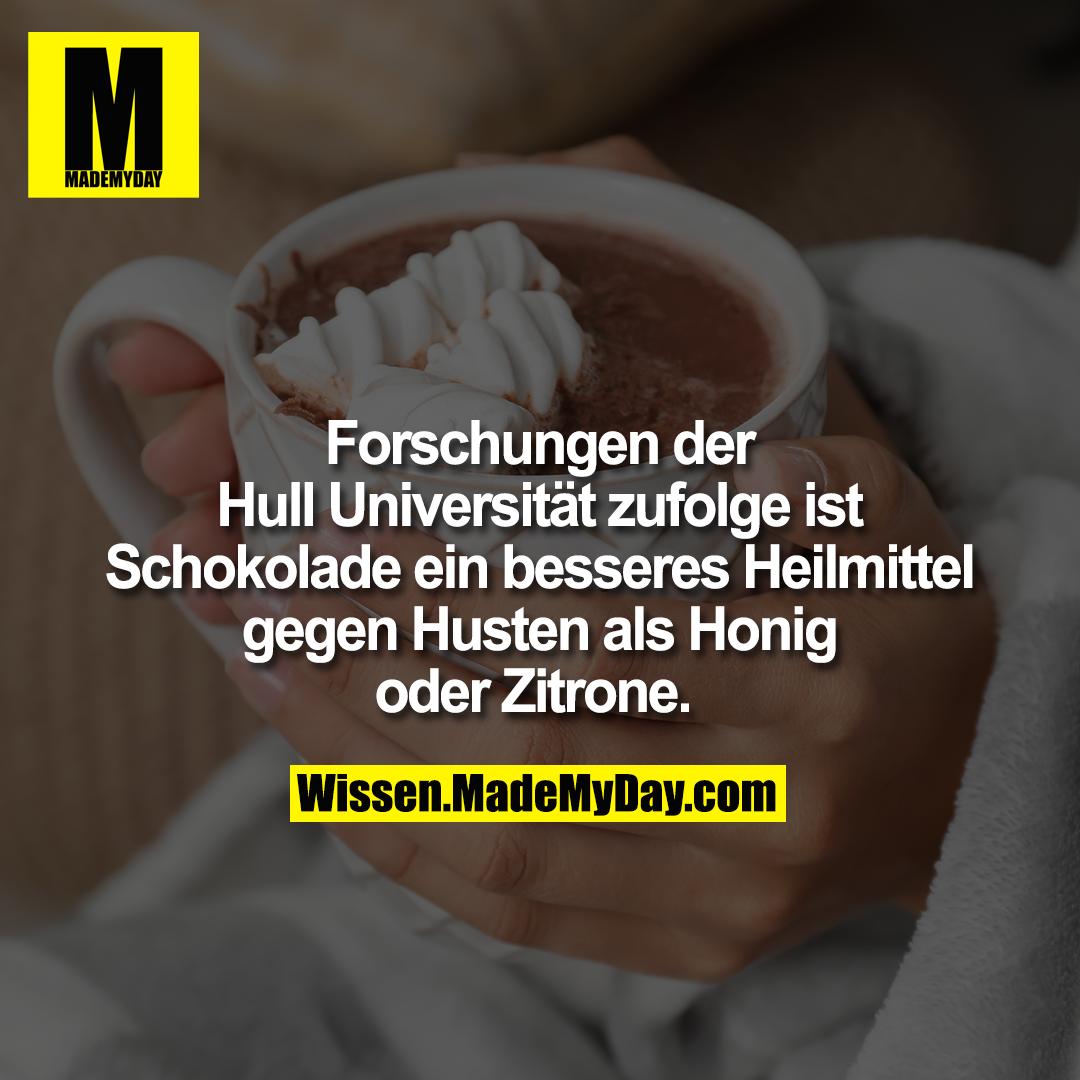 Forschungen der Hull Universität zufolge ist Schokolade ein besseres Heilmittel gegen Husten als Honig oder Zitrone.