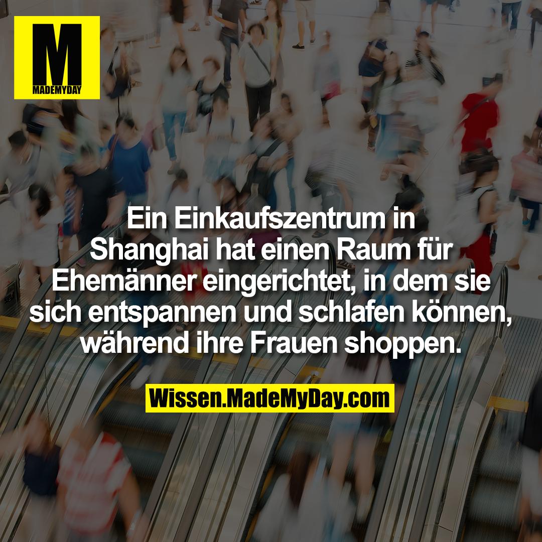 Ein Einkaufszentrum in Shanghai hat einen Raum für Ehemänner eingerichtet, in dem sie sich entspannen und schlafen können, während ihre Frauen shoppen.