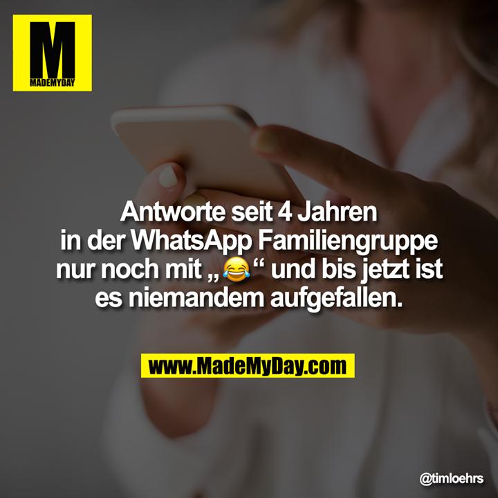"""Antworte seit 4 Jahren in der WhatsApp Familiengruppe nur noch mit """"�"""" und bis jetzt ist es niemandem aufgefallen."""