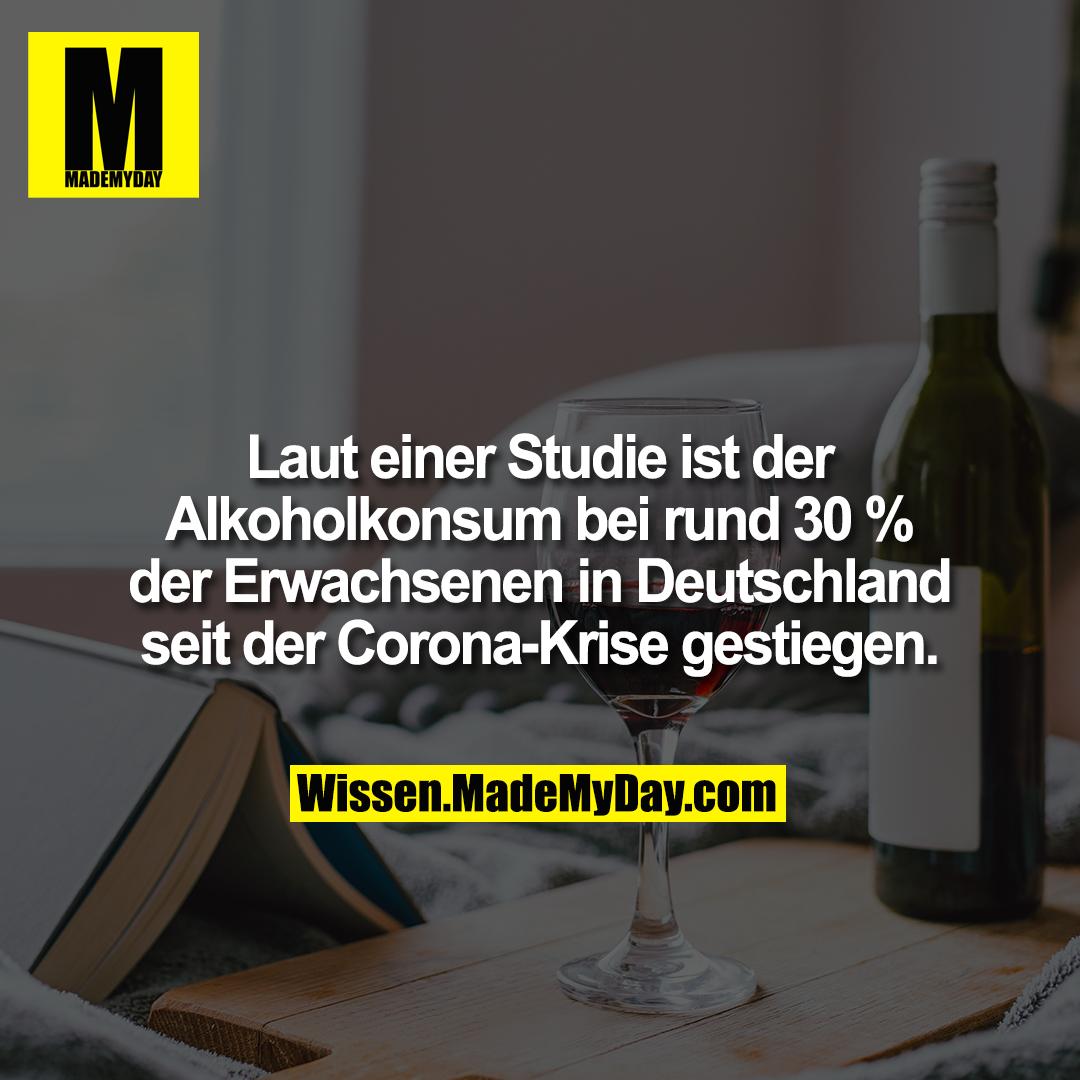 Laut einer Studie ist der Alkoholkonsum bei rund 30 % der Erwachsenen in Deutschland seit der Corona-Krise gestiegen.