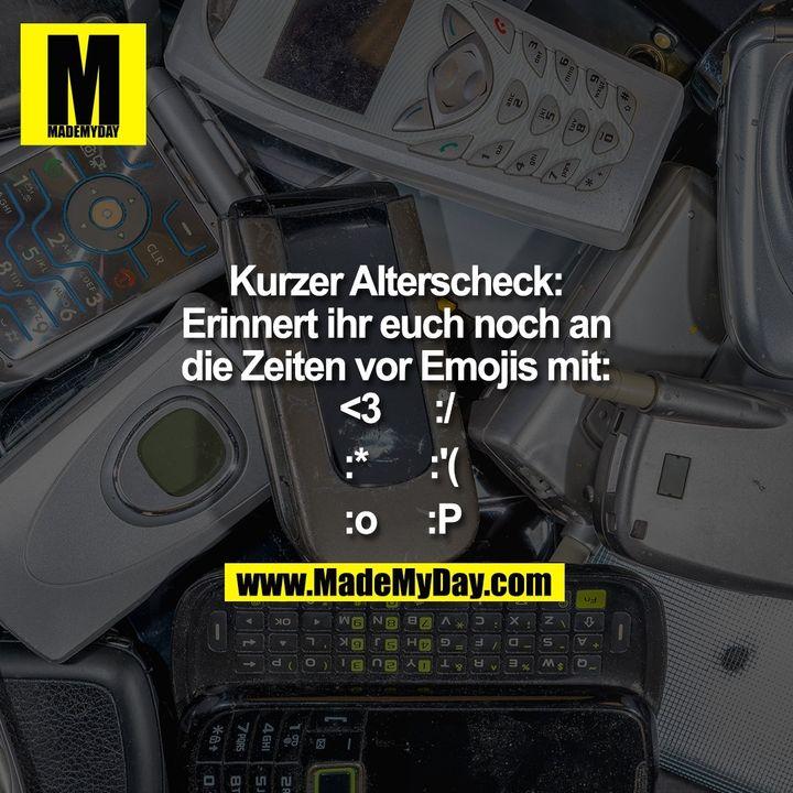 Kurzer Alterscheck: Erinnert ihr euch noch an die Zeiten vor Emojis mit: <3 :* :o :/ :'( :P