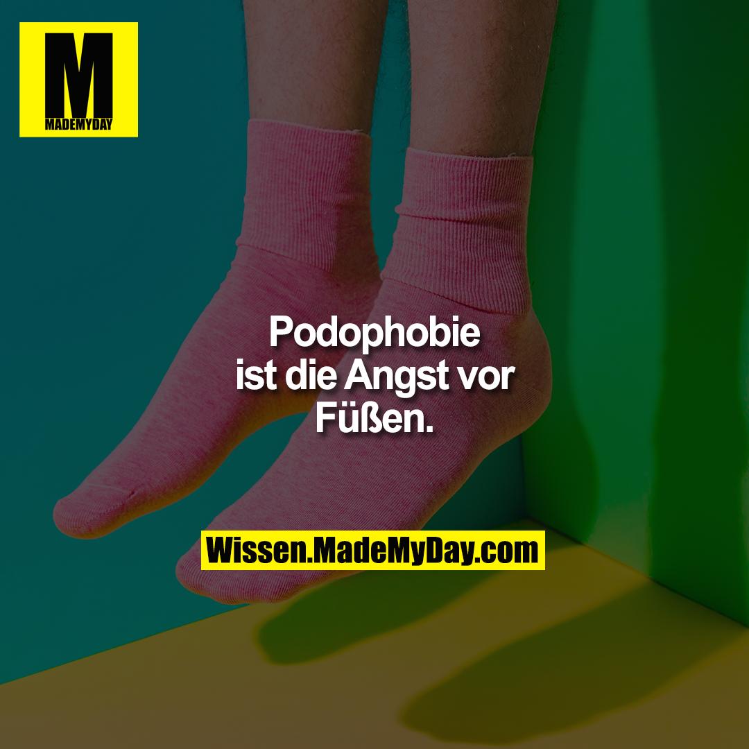 Podophobie ist die Angst vor Füßen.