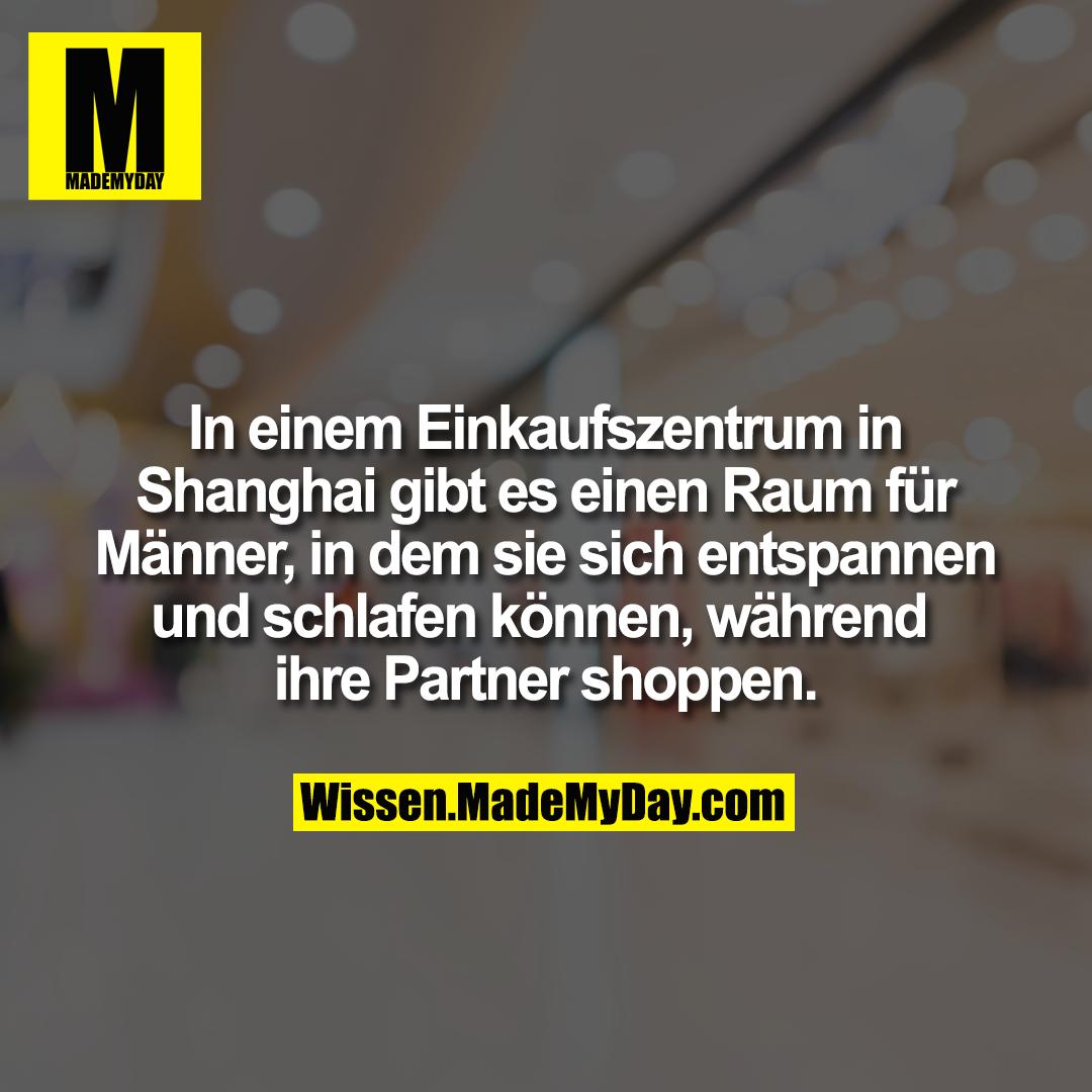 In einem Einkaufszentrum in Shanghai gibt es einen Raum für Männer, in dem sie sich entspannen und schlafen können, während ihre Partner shoppen.