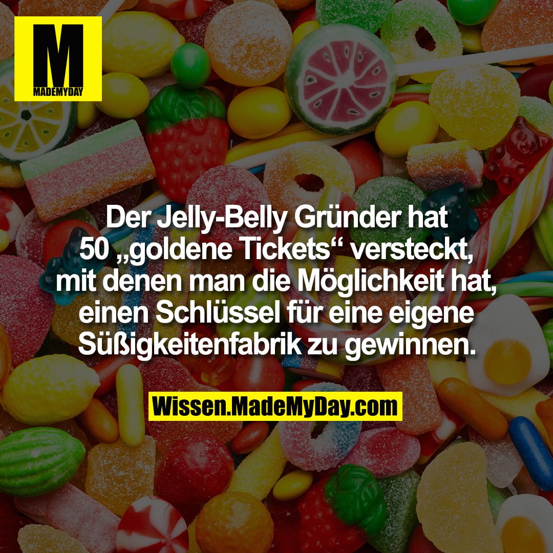 """Der Jelly-Belly Gründer hat 50 """"goldene Tickets"""" versteckt, mit denen man die Möglichkeit hat, einen Schlüssel für eine eigene Süßigkeitenfabrik zu gewinnen."""
