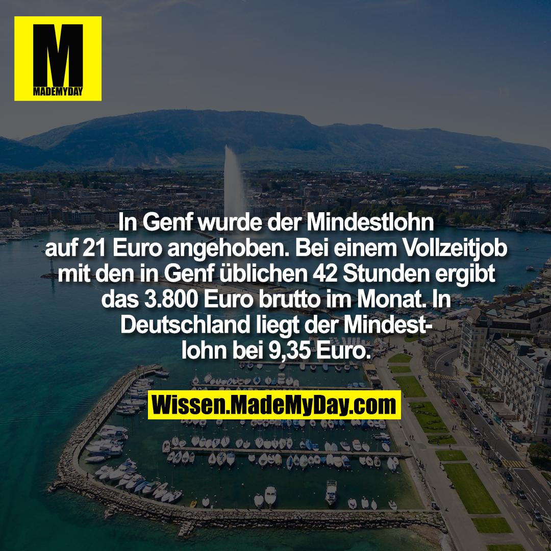 In Genf wurde der Mindestlohn auf 21 Euro angehoben. Bei einem Vollzeitjob mit den in Genf üblichen 42 Stunden ergibt das 3.800 Euro brutto im Monat. In Deutschland liegt der Mindestlohn bei 9,35 Euro.