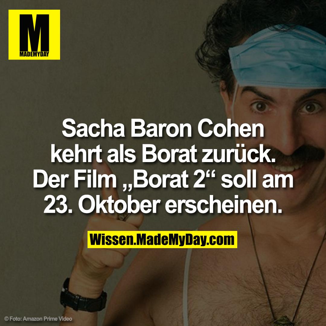 """Sacha Baron Cohen kehrt als Borat zurück. Der Film """"Borat 2"""" soll am 23. Oktober erscheinen."""